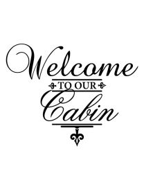 Welcome to Our Cabin Ver 1