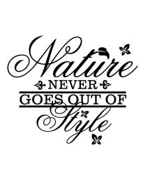 Nature Never Goes Out of Style