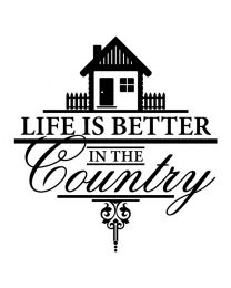 Life is Better in the Country